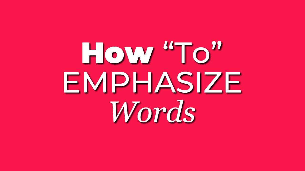 How To Emphasize Words